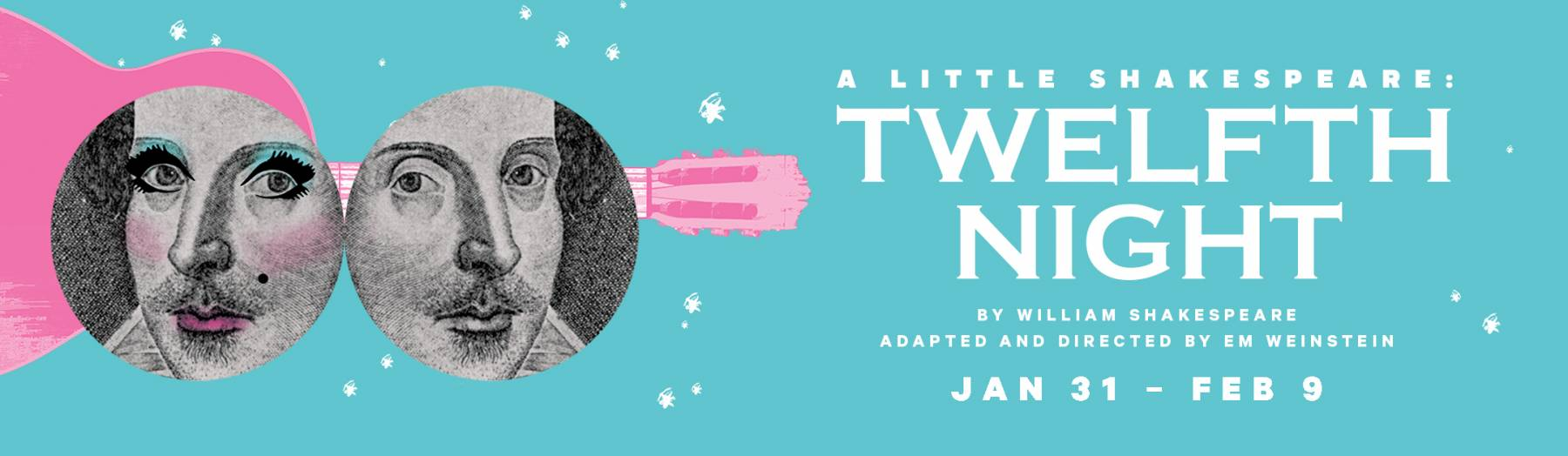 A LITTLE SHAKESPEARE: TWELFTH NIGHT, By William Shakespeare, Adapted and Directed by Em Weinstein, Jan 31-Feb 9