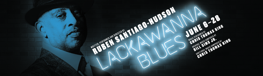 LACKAWANNA BLUES, Written, Performed, and Directed by Ruben Santiago-Hudson, June 6-28, Music Performed by Chris Thomas King, Original Music Composed by Bill Sims Jr., Additional Music Composed by Chris Tomas King